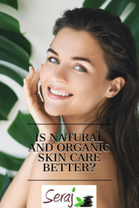 Is Natural and Organic Skin Care Better - Pinterest Image
